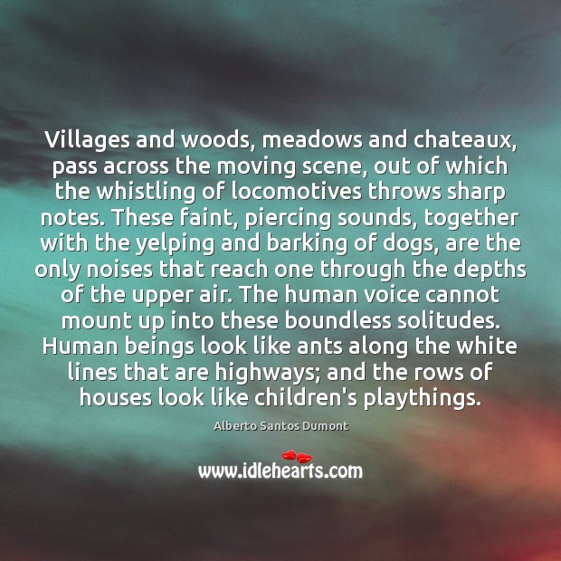 Image, Villages and woods, meadows and chateaux, pass across the moving scene, out