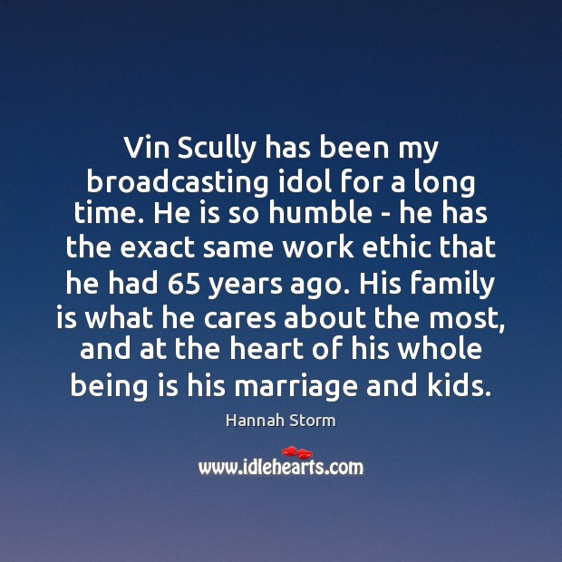 Vin Scully has been my broadcasting idol for a long time. He Family Quotes Image
