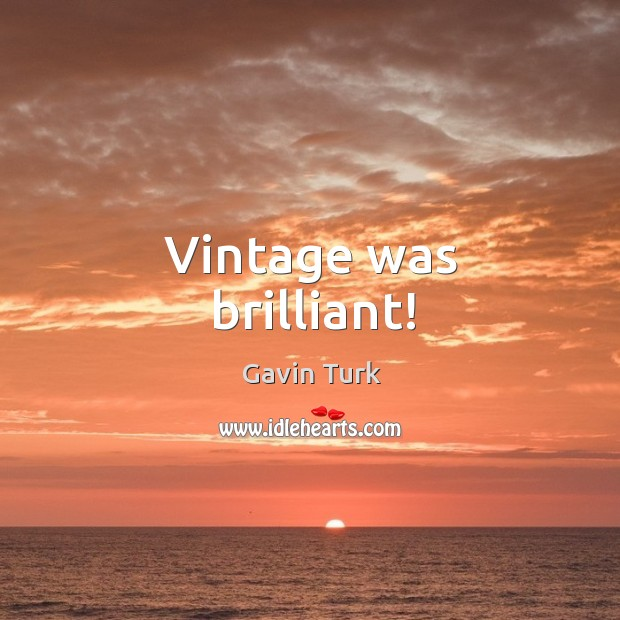 Vintage was brilliant! Image