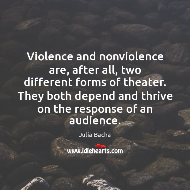 Violence and nonviolence are, after all, two different forms of theater. They Image