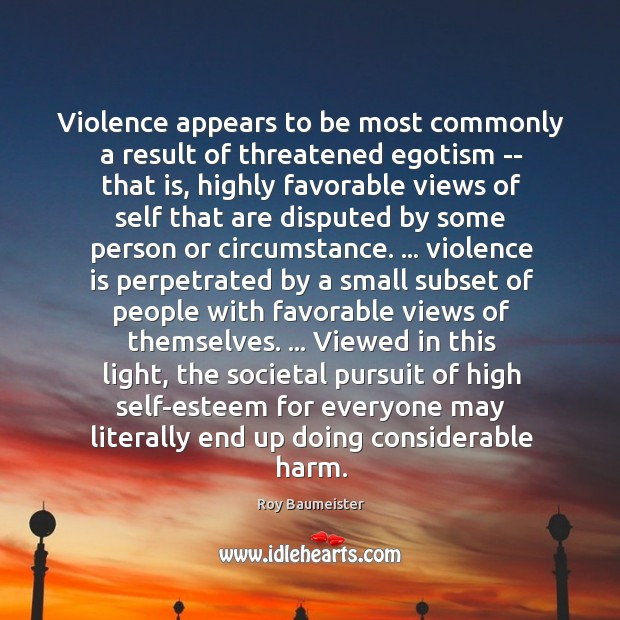 Violence appears to be most commonly a result of threatened egotism — Image