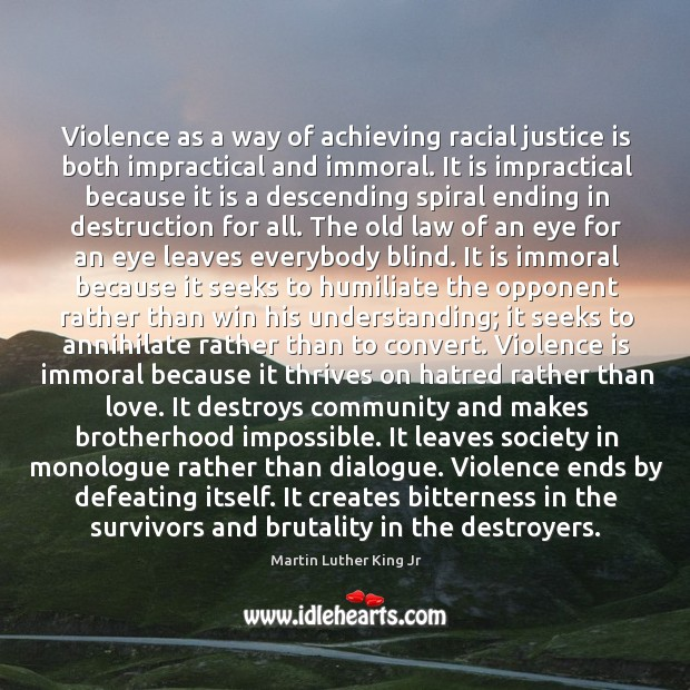 Image, Violence as a way of achieving racial justice is both impractical and immoral.