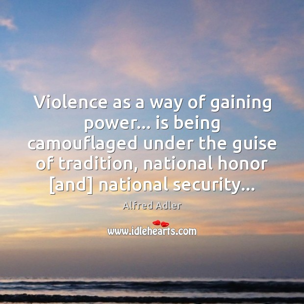 Image, Violence as a way of gaining power… is being camouflaged under the