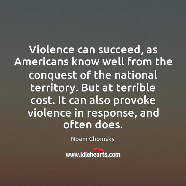 Image, Violence can succeed, as Americans know well from the conquest of the