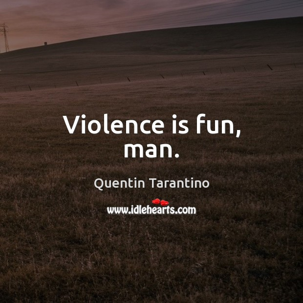 Picture Quote by Quentin Tarantino