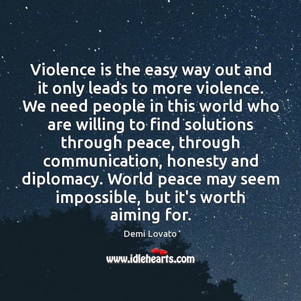 Violence is the easy way out and it only leads to more Image