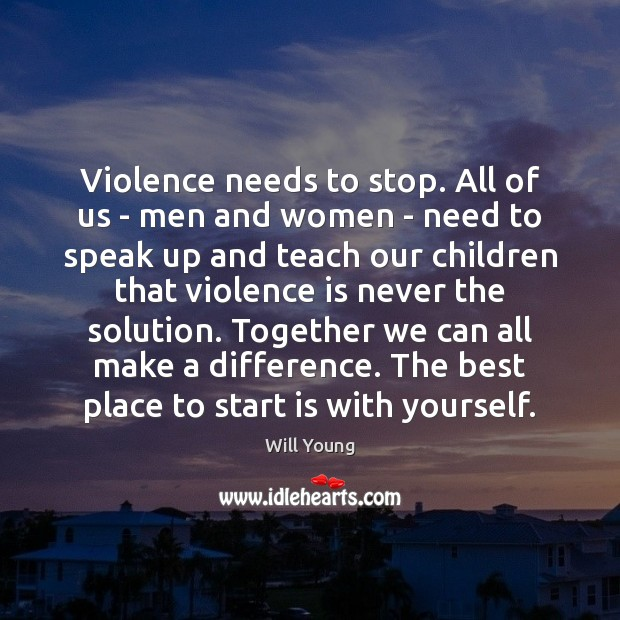 Violence needs to stop. All of us – men and women – Image