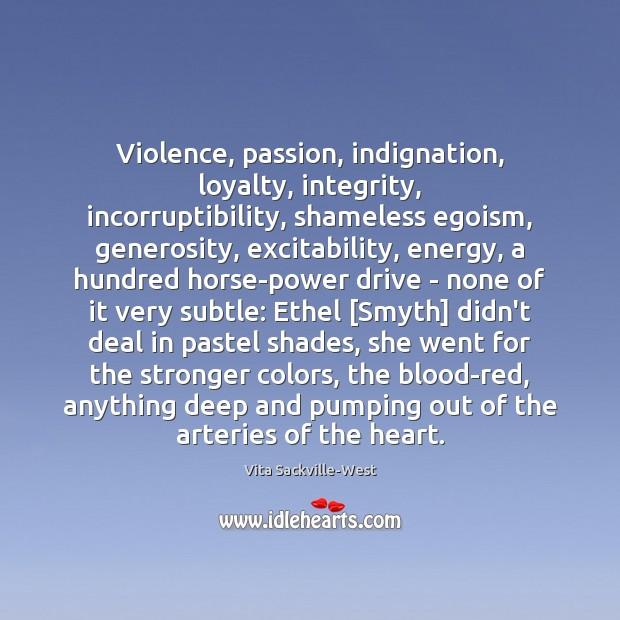 Image, Violence, passion, indignation, loyalty, integrity, incorruptibility, shameless egoism, generosity, excitability, energy, a