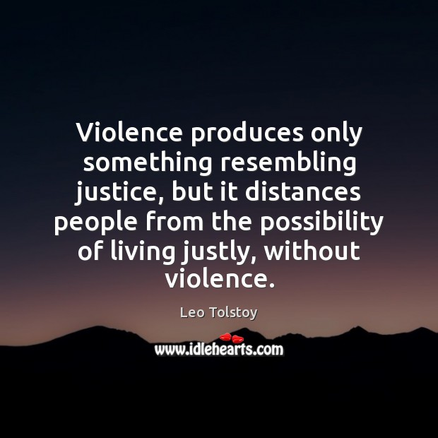 Image, Violence produces only something resembling justice, but it distances people from the