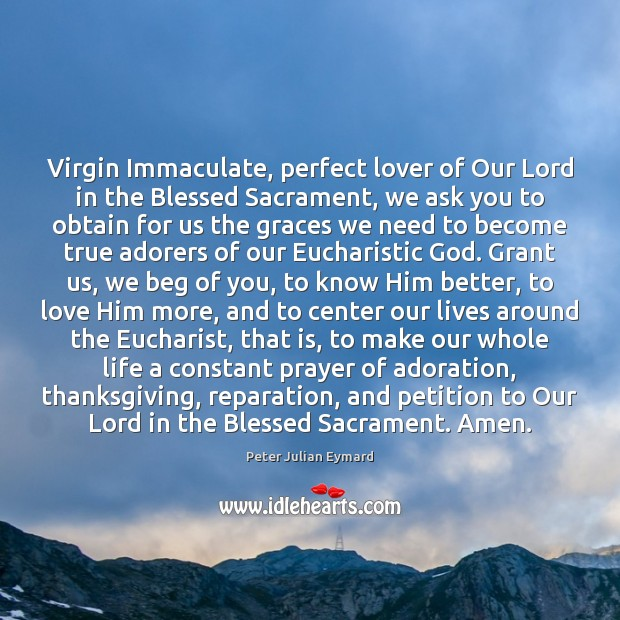 Image, Virgin Immaculate, perfect lover of Our Lord in the Blessed Sacrament, we