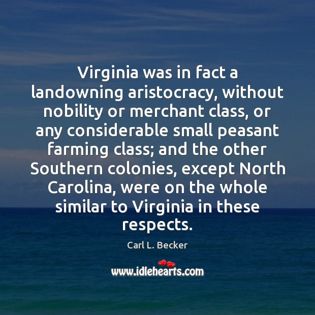 Image, Virginia was in fact a landowning aristocracy, without nobility or merchant class,