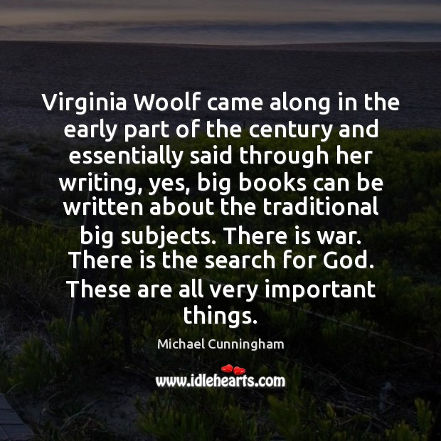 Image, Virginia Woolf came along in the early part of the century and