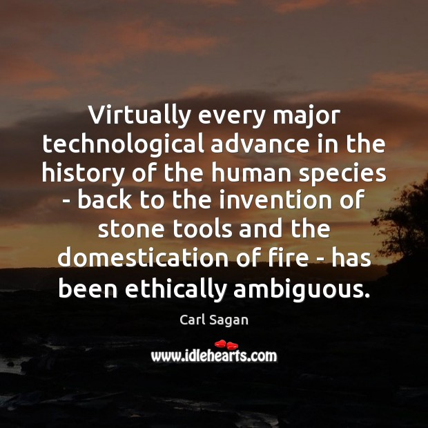 Image, Virtually every major technological advance in the history of the human species