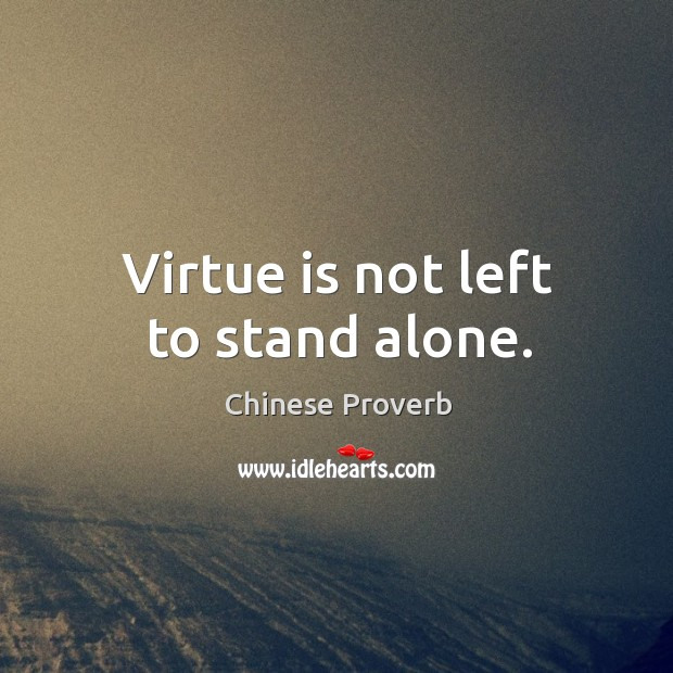 Virtue is not left to stand alone. Image