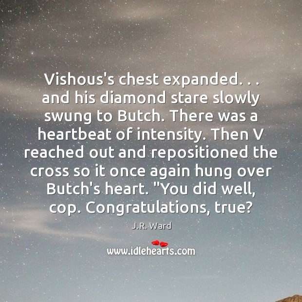 Image, Vishous's chest expanded. . . and his diamond stare slowly swung to Butch. There