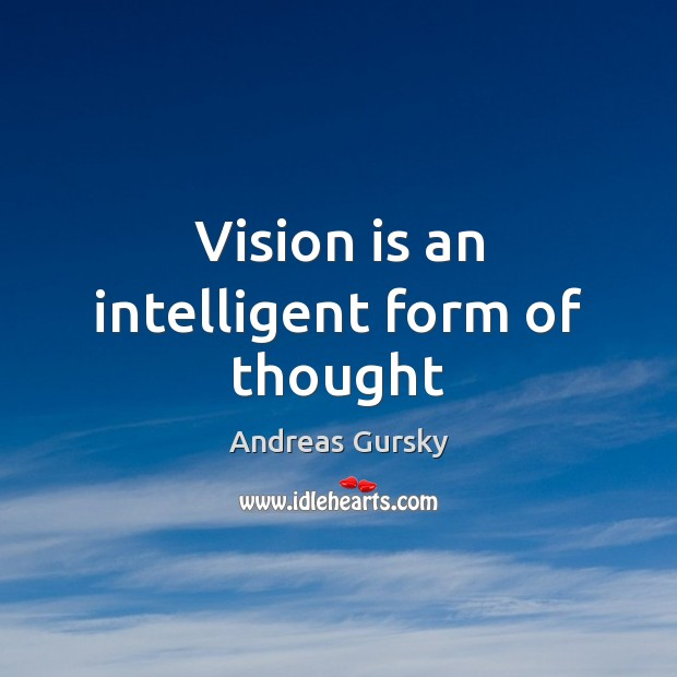 Image, Vision is an intelligent form of thought