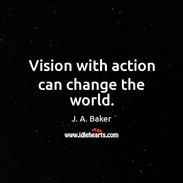 Image, Vision with action can change the world.