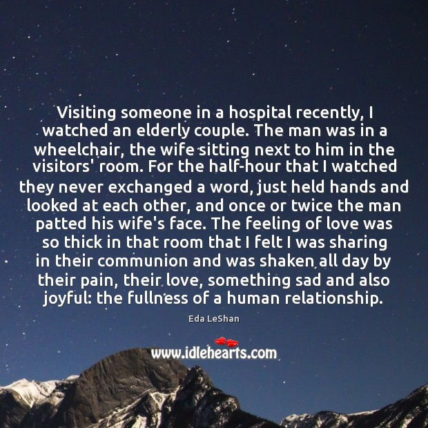 Visiting someone in a hospital recently, I watched an elderly couple. The Image