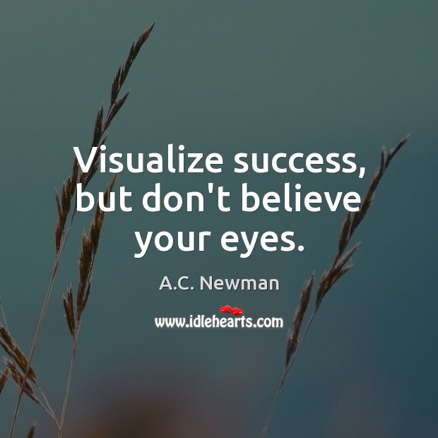 Image, Visualize success, but don't believe your eyes.