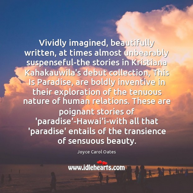 Image, Vividly imagined, beautifully written, at times almost unbearably suspenseful-the stories in Kristiana