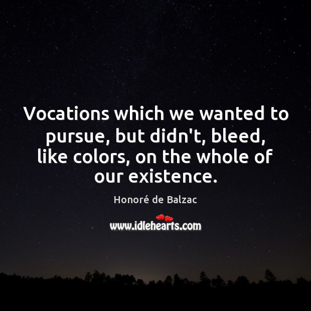Image, Vocations which we wanted to pursue, but didn't, bleed, like colors, on