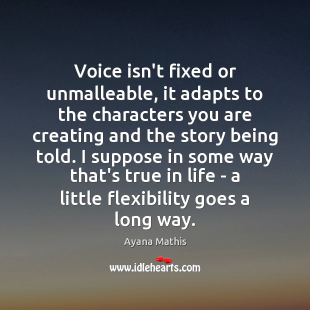Image, Voice isn't fixed or unmalleable, it adapts to the characters you are