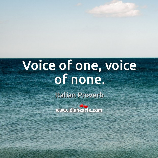 Image, Voice of one, voice of none.
