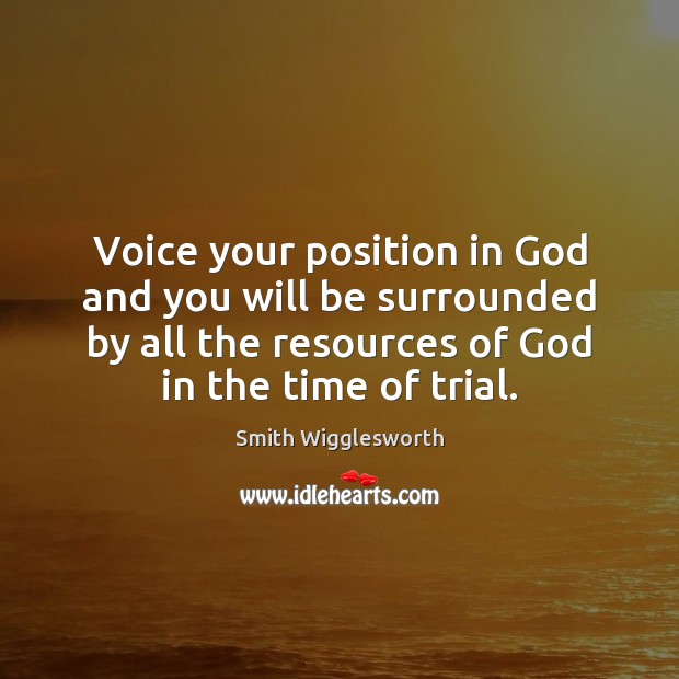 Voice your position in God and you will be surrounded by all Image