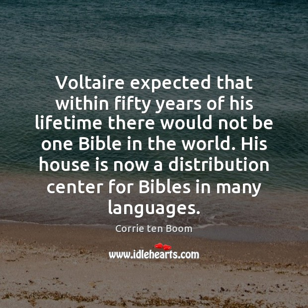 Image, Voltaire expected that within fifty years of his lifetime there would not