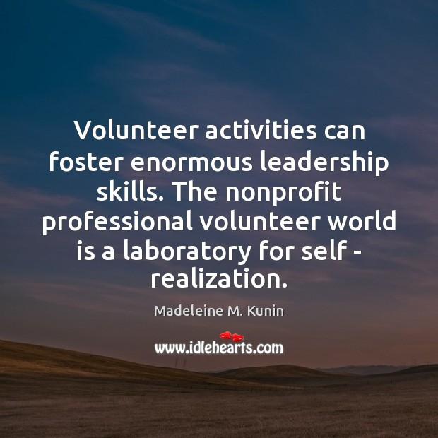 Volunteer activities can foster enormous leadership skills. The nonprofit professional volunteer world Image