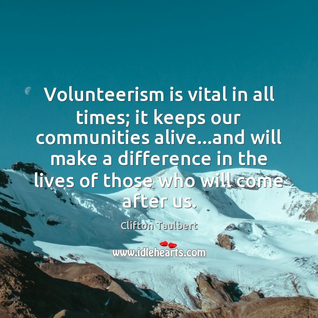 Volunteerism is vital in all times; it keeps our communities alive…and Image