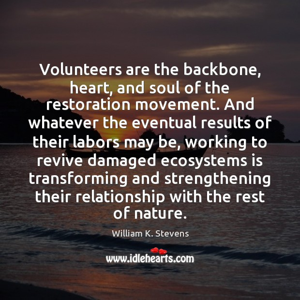 Image, Volunteers are the backbone, heart, and soul of the restoration movement. And
