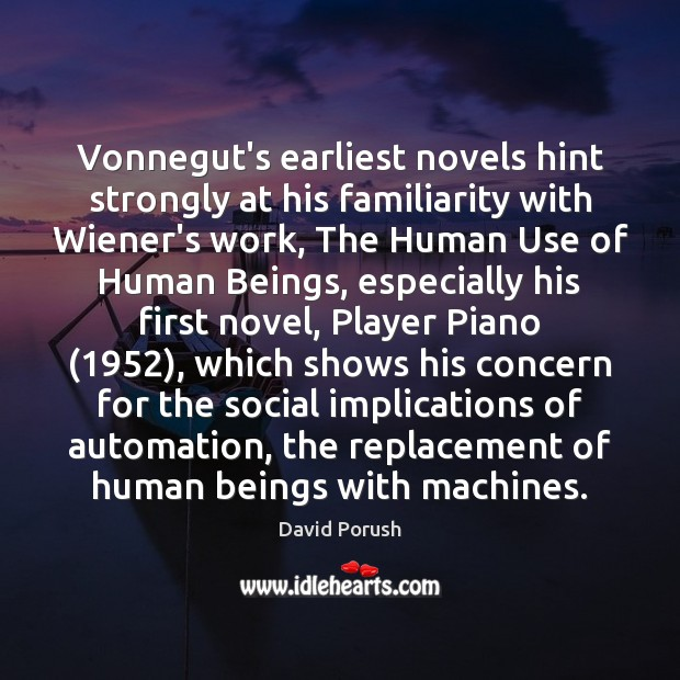 Image, Vonnegut's earliest novels hint strongly at his familiarity with Wiener's work, The