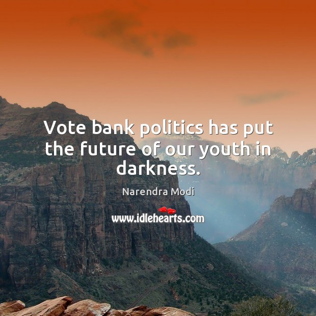 Image, Vote bank politics has put the future of our youth in darkness.