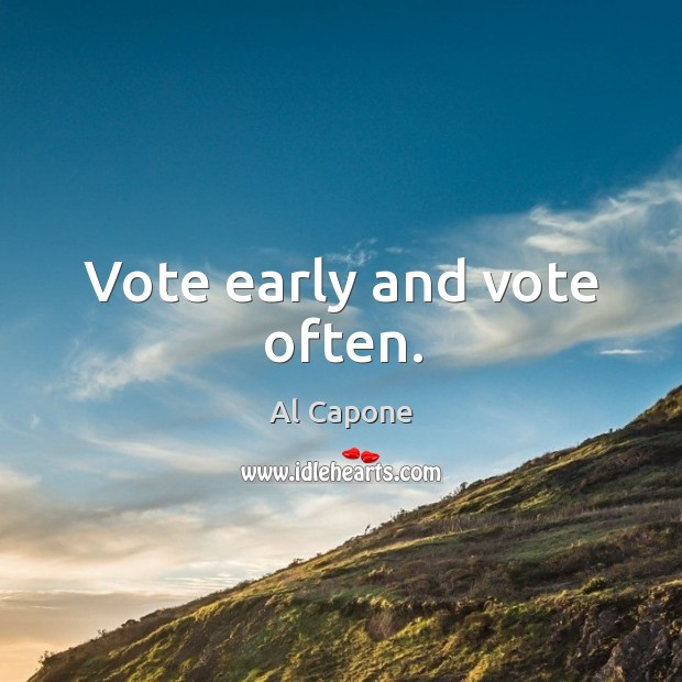 Vote early and vote often. Image