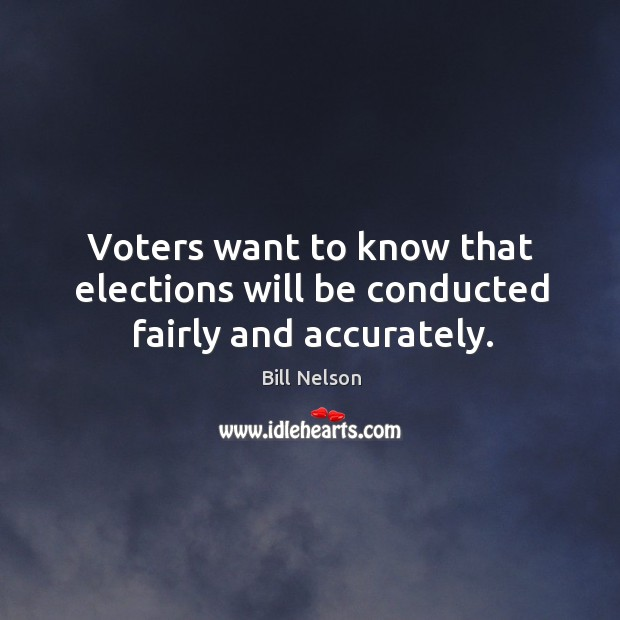 Voters want to know that elections will be conducted fairly and accurately. Image