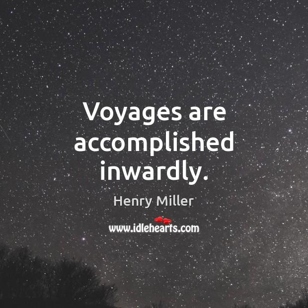 Voyages are accomplished inwardly. Image