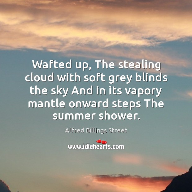 Image, Wafted up, The stealing cloud with soft grey blinds the sky And