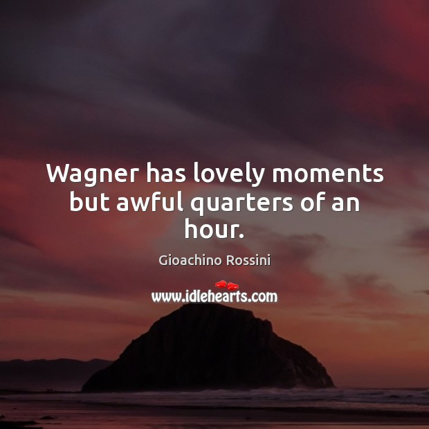 Image, Wagner has lovely moments but awful quarters of an hour.