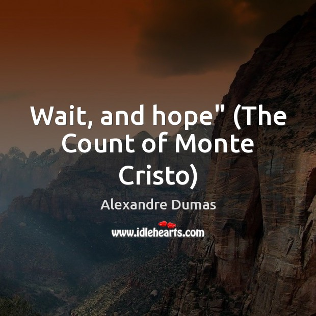 "Image, Wait, and hope"" (The Count of Monte Cristo)"