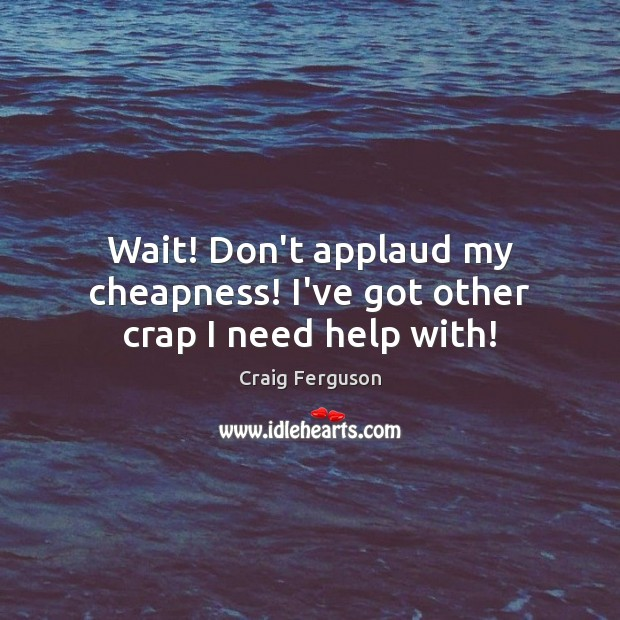 Picture Quote by Craig Ferguson
