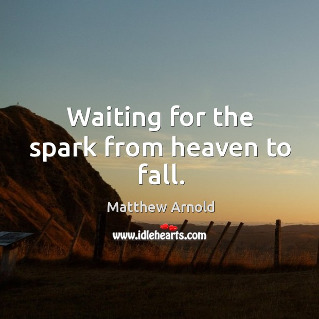 Waiting for the spark from heaven to fall. Image