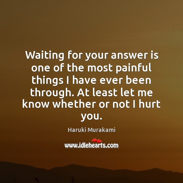 Waiting for your answer is one of the most painful things I Image