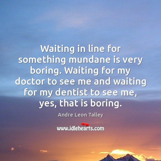 Image, Waiting in line for something mundane is very boring. Waiting for my