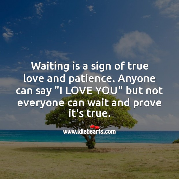 Image, Waiting is a sign of true love.