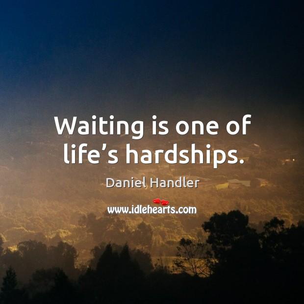 Waiting is one of life's hardships. Image