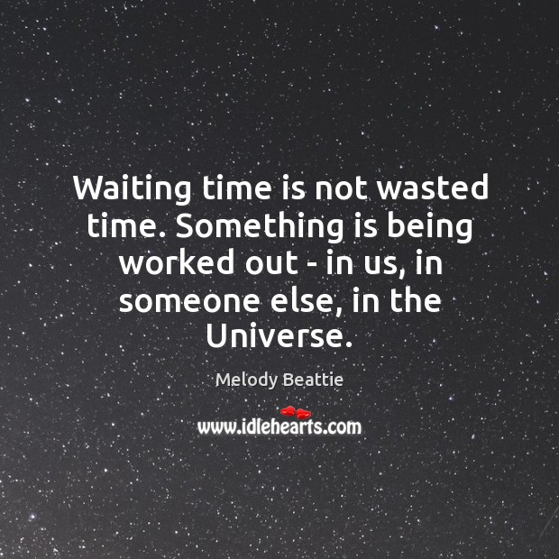 Image, Waiting time is not wasted time. Something is being worked out –