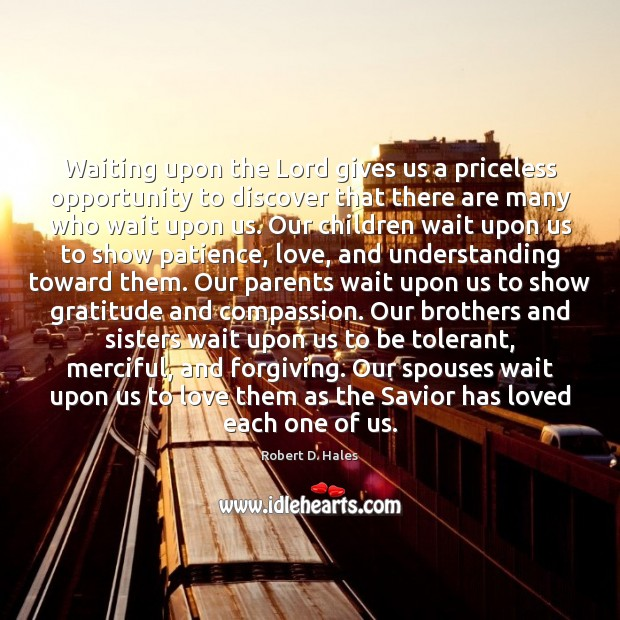 Waiting upon the Lord gives us a priceless opportunity to discover that Image