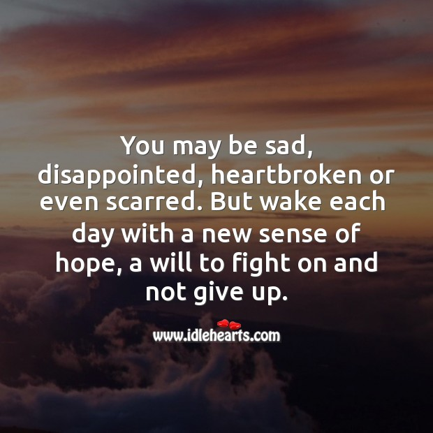 Wake each day with a new sense of hope. Motivational Quotes Image