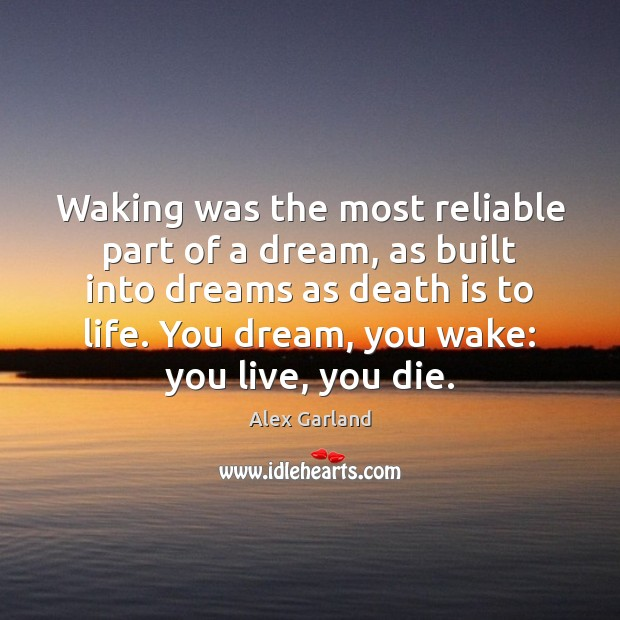 Image, Waking was the most reliable part of a dream, as built into